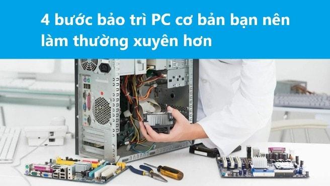 4 bước bảo trì PC cơ bản bạn nên làm thường xuyên hơn